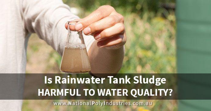 Is Rainwater Tank Sludge Harmful to Water Quality?