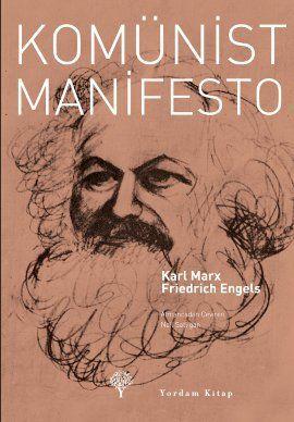 komunist manifesto - karl marx - yordam kitap  http://www.idefix.com/kitap/komunist-manifesto-karl-marx/tanim.asp?sid=TWGYEV6KTM3M0FLF96M8
