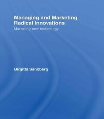 Managing And Marketing Radical Innovations: Marketing New Technology PDF