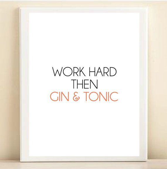 'Work Hard Then Gin & Tonic'