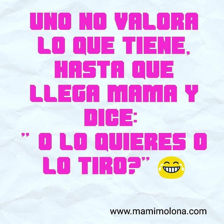 Uno no valora lo que tiene hasta que llega mama y dice: O lo quieres o lo tiro?  #mamimolona #madre #mama #supermama #hijos