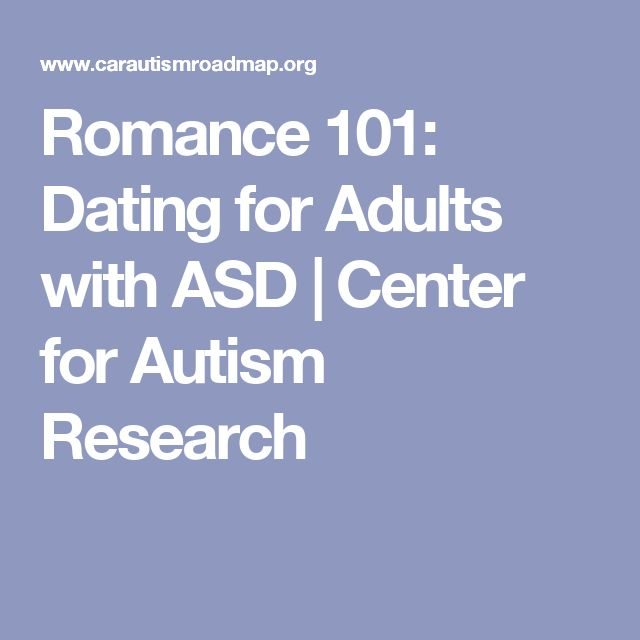 dating for adults with autism Are you frustrated by the complexities dating presents here are some tips from autistic adults to help you become more successful in your dating efforts.