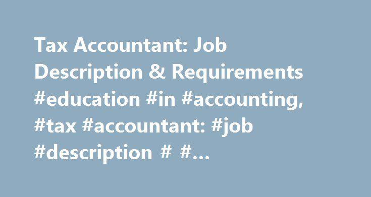 Tax Accountant Job Description \ Requirements #education #in - accountant job description