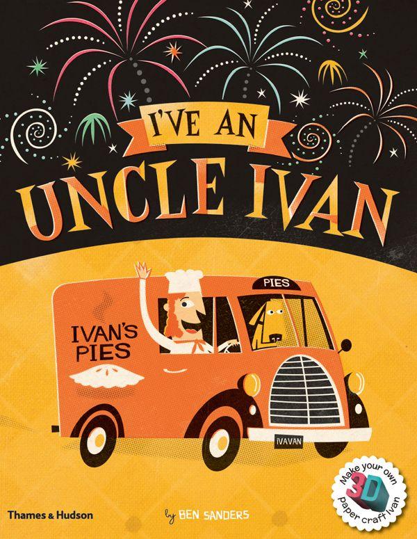 I've an Uncle Ivan by Ben Sanders. Thames & Hudson, 2013.