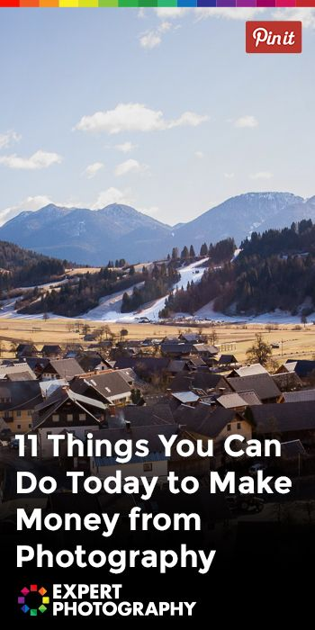 11 Things You Can Do Today to Make Money from Photography » Expert Photography