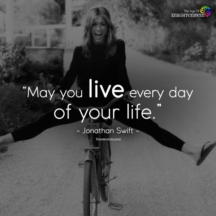 May You Live Every Day Of Your Life - https://themindsjournal.com/may-live-every-day-life/