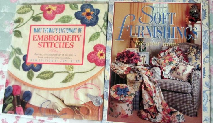 2 books Dictionary of Embroidery Stitches   & Soft funishings for you home