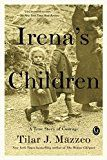 Irenas Children: The Extraordinary Story of the Woman Who Saved 2500 Children from the Warsaw Ghetto