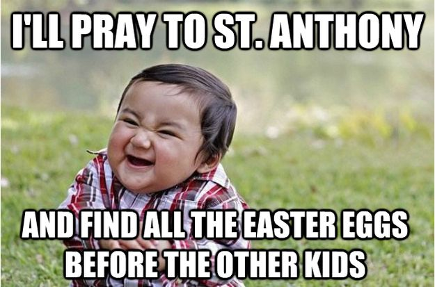 And there was a patron saint for any problem. | 28 Signs You Were Raised By IrishParents