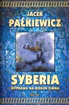 Syberia. Wyprawa na biegun zimna. Jacek Pałkiewicz   http://palkiewicz.com/ksiazki/syberia-wyprawa-na-biegun-zimna/