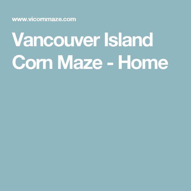 Vancouver Island Corn Maze - Home