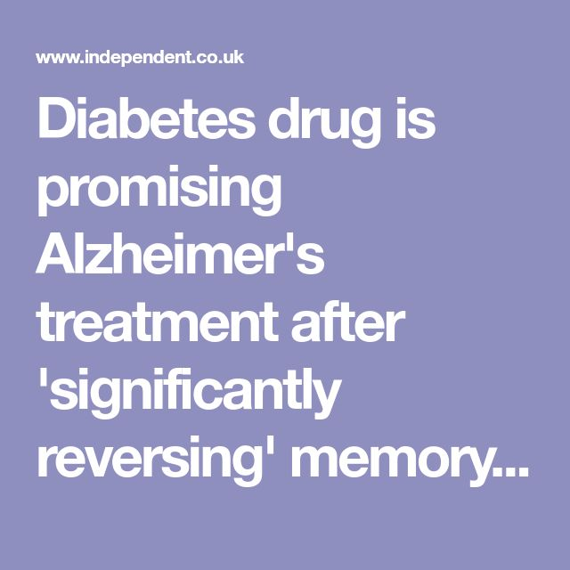 Diabetes drug is promising Alzheimer's treatment after 'significantly reversing' memory loss