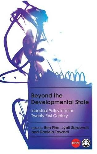 Beyond the Developmental State : Industrial Policy Into the Twenty-first Century (EBOOK)