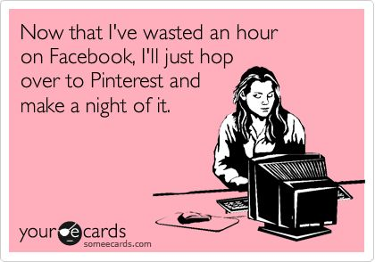 Now that I've wasted an hour on Facebook...