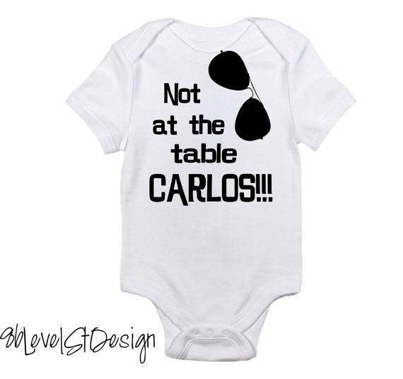 Funny Baby Onesie - Not at the table Carlos Hangover Movie Onesie - Hangover Carlos Onesie