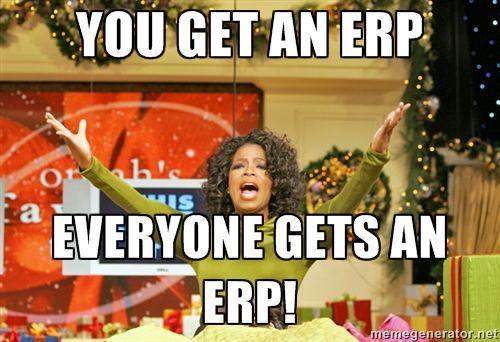 You get an ERP. Everyone gets Cloud ERP.