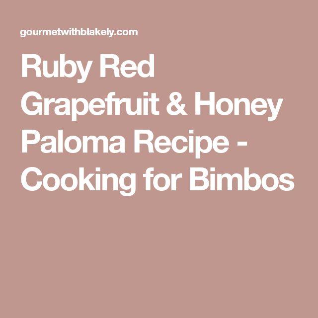 Ruby Red Grapefruit & Honey Paloma Recipe - Cooking for Bimbos