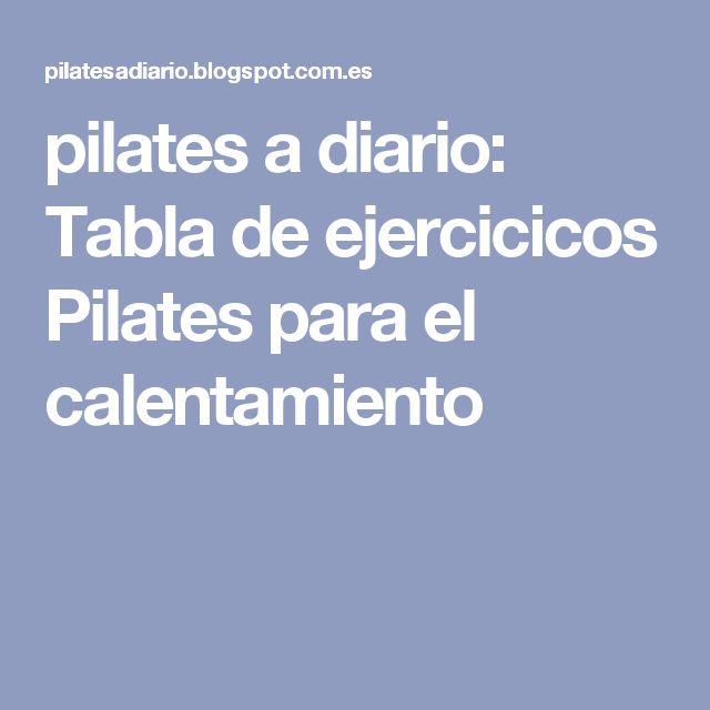 pilates a diario: Tabla de ejercicicos Pilates para el calentamiento