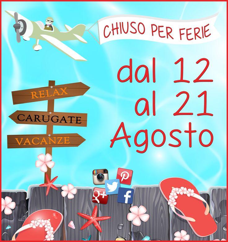 CHIUSURA ESTIVA #chiuso #ferie #closed #holidays #relax