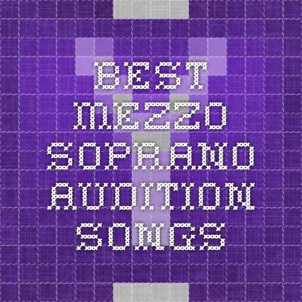 Best Mezzo Soprano audition songs