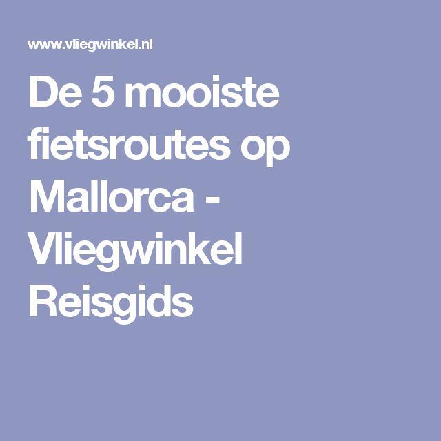 De 5 mooiste fietsroutes op Mallorca - Vliegwinkel Reisgids