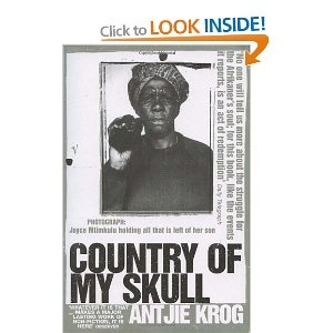 (South Africa) Antjie Krog's Country of My Skull. A must!