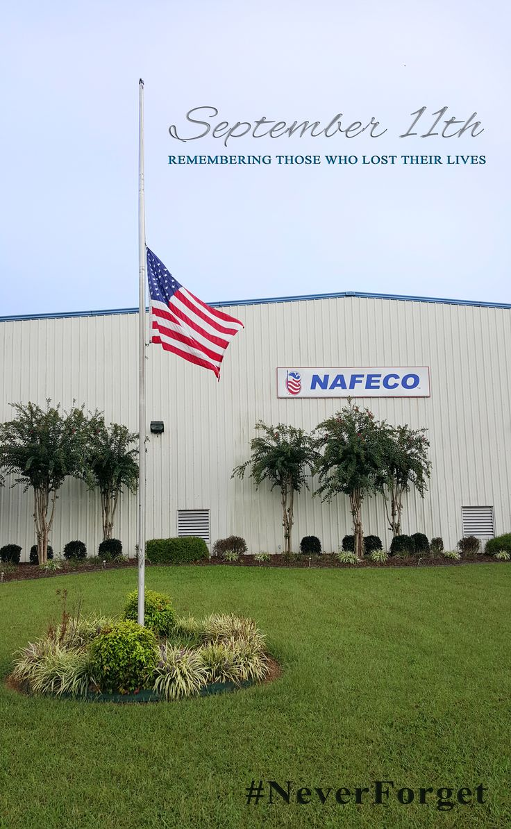 NAFECO will be observing Patriot day with our US flag flying at half staff today. May they forever be remembered!!! #NeverForget