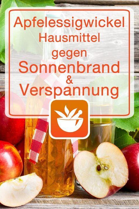 Apfelessigwickel - Hausmittel bei Sonnenbrand, Schwellung und Verspannung