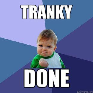 Tranky doo? Tranky done!