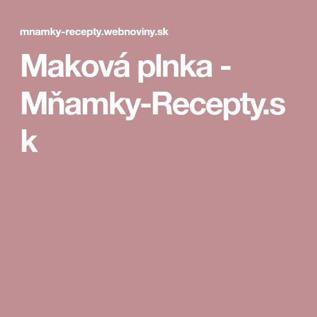 Maková plnka - Mňamky-Recepty.sk