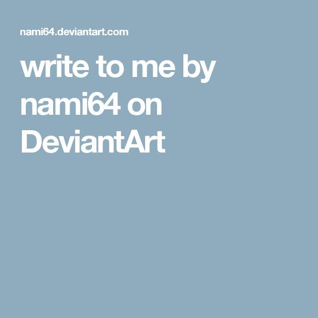 write to me by nami64 on DeviantArt