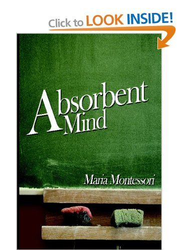 The Absorbent Mind: Amazon.co.uk: Maria Montessori: Books