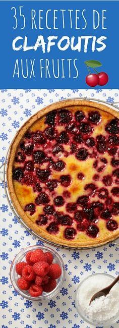 Aux abricots, aux cerises, aux pêches : 35 recettes de clafoutis aux fruits !