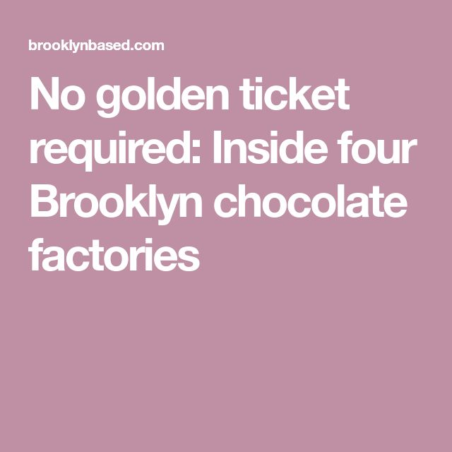 No golden ticket required: Inside four Brooklyn chocolate factories