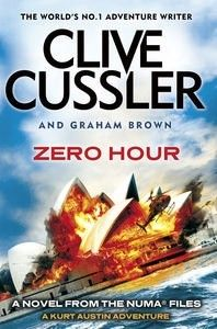Zero Hour: The Numa Files    AUTHOR: CLIVE CUSSLER  AUTHOR: GRAHAM BROWN