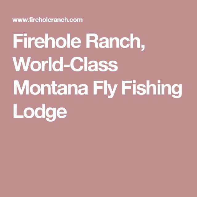 Firehole Ranch, World-Class Montana Fly Fishing Lodge