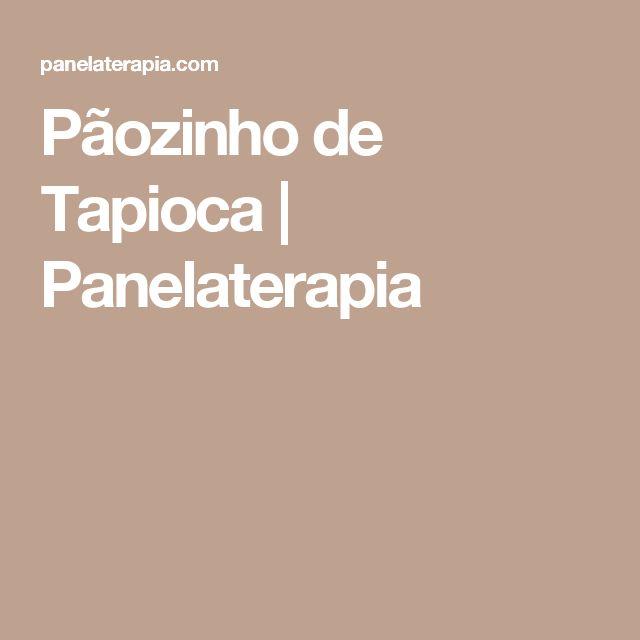 Pãozinho de Tapioca  |   Panelaterapia