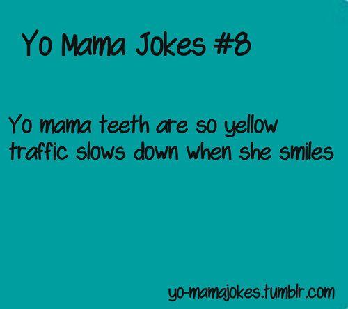 yo mama joke | Posted 2 years ago | funny | Pinterest ... Funny Jokes