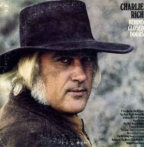Charlie Rich ‎* Behind Closed Doors