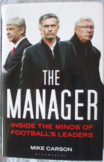 THE MANAGER Mike Carson. Asks key questions in detailed conversations with some of the most successful managers in recent football history, examining the recent crucial issues that they have encountered during their high-profile careers. It will change the way you look at both football and business.