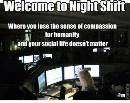 WELCOME TO NIGHT SHIFT!