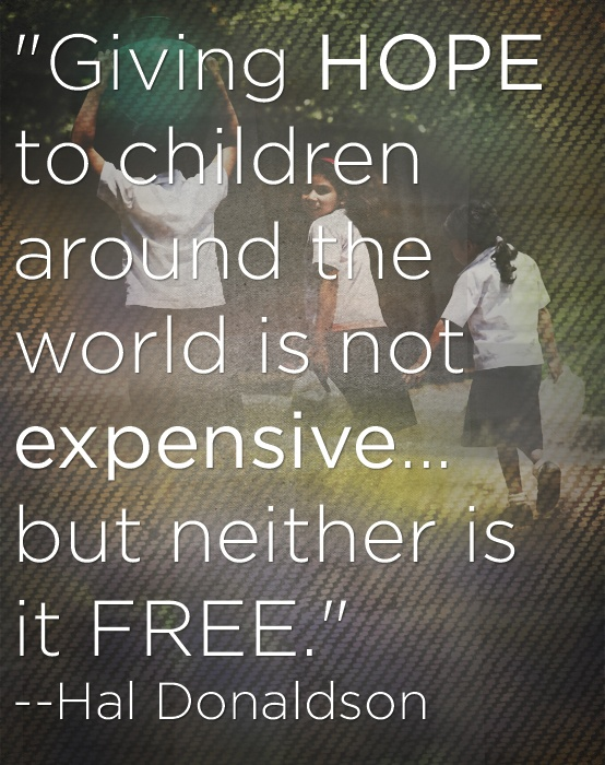 """Giving Hope Quotes: """"Giving Hope To Children Around The World Is Not Expensive"""