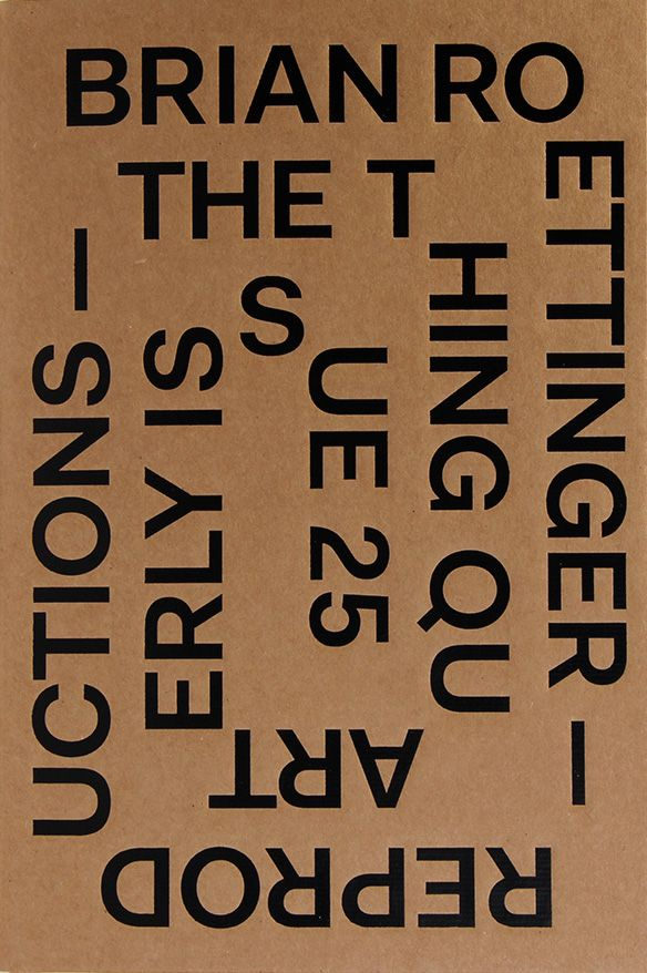 Brian Roettinger — Reproductions — The Thing Quarterly Issue 25