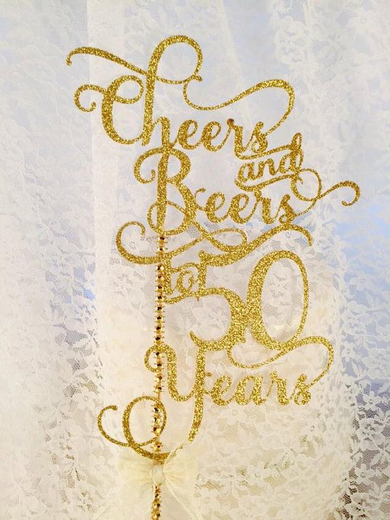 50th Birthday - Cheers and Beers to 50 Years - Cake Topper - 50th Party Decorations - Over The Hill - Customized - 50 Years -…