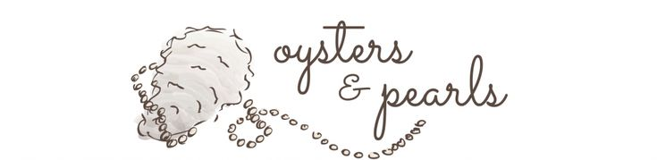 oysters and pearls - Recipes & ramblings on life in a small southern town.