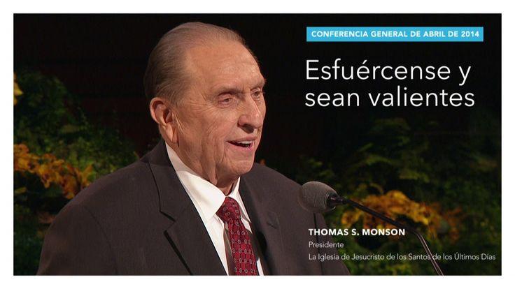 Extracto: Esfuércense y sean valientes—Thomas S. Monson