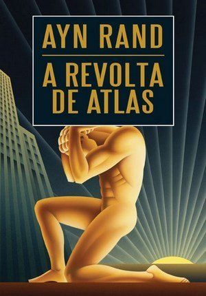A Revolta de Atlas - 03 Volumes