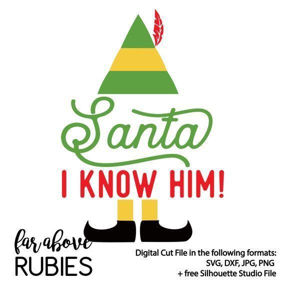Santa Ich Kenne Ihn Weihnachtselfenhut Schuhe Stiefel Svg Eps Dxf Png Jpg Digitaler Schnitt In 2020 Santa I Know Him Christmas Movie Quotes Elf Quotes