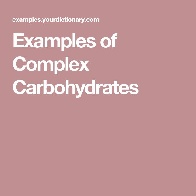 Examples of Complex Carbohydrates