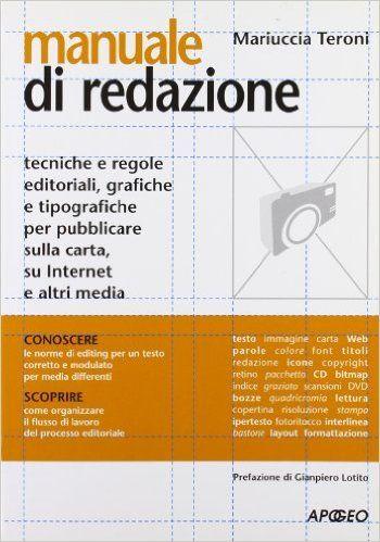 Manuale di redazione: Amazon.it: Mariuccia Teroni: Libri